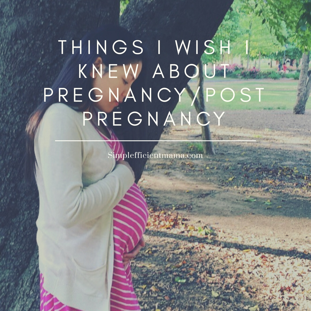 Things I Wish I Knew About Pregnancy/Post Pregnancy
