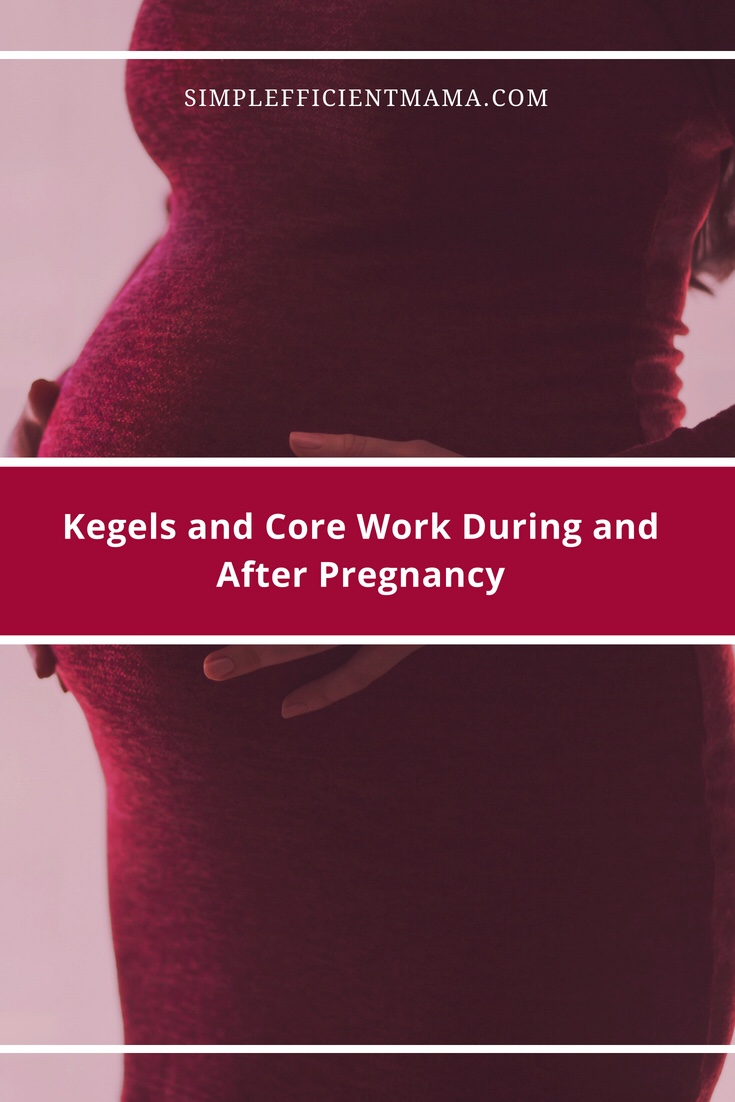 Kegels and Core Work During and AfterPregnancy