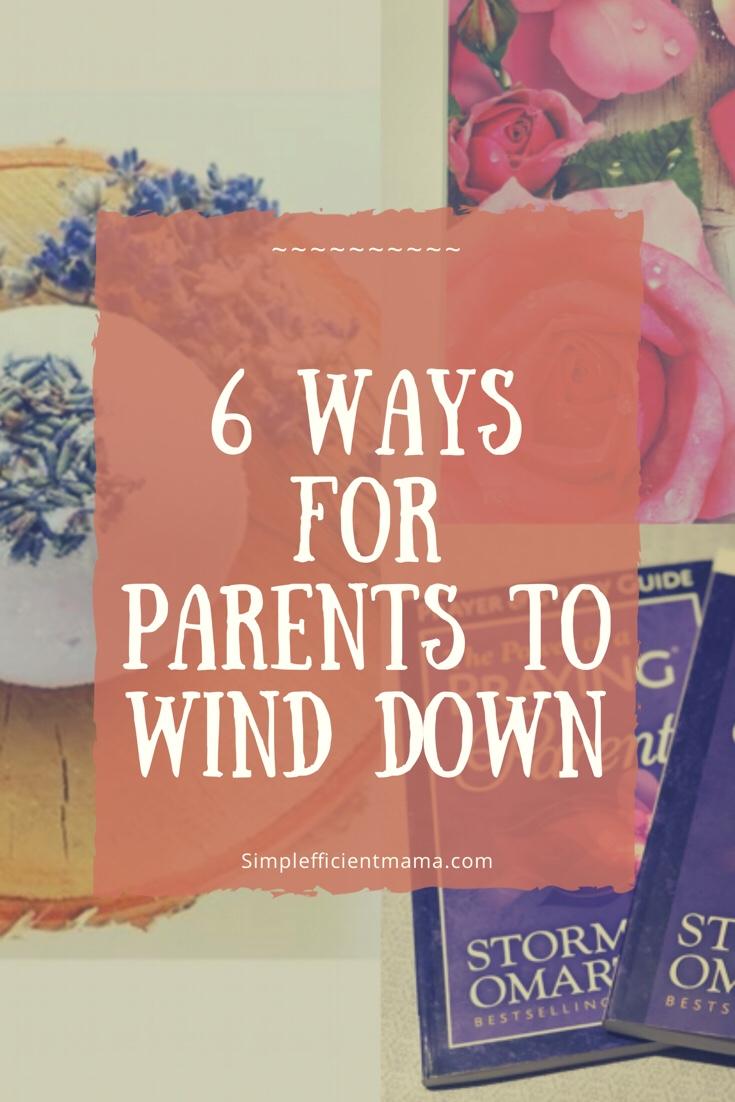 6 Ways To Help Parents WindDown