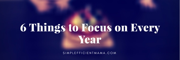 6 Things To Focus on Every Year (Birthday Resolutions)